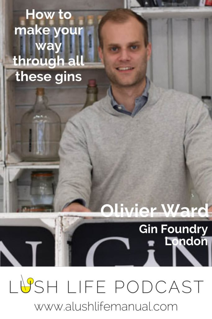 How to make your way through all these gins - Olivier Ward, Gin Foundry, London - Pinterest