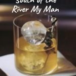 South of the River My Man, East London Liquor Company, London - Cocktail Recipe