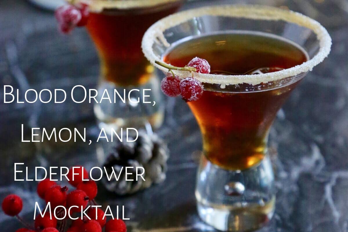 Blood Orange, Lemon and Elderflower Mocktail