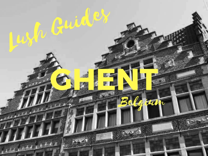 Lush Guide to Ghent