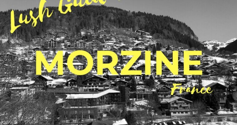 Lush Guide to Morzine, France
