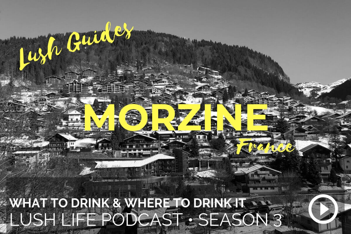 Lush Guide to Morzine, France – Podcast