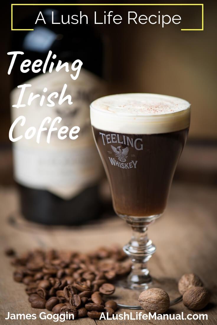 Teeling Irish Coffee, James Goggin, Maverick Drinks, London - Cocktail Recipe - Pinterest