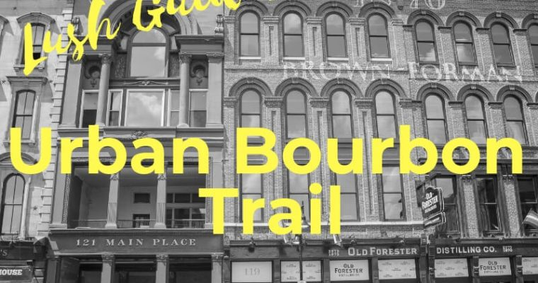 Urban Bourbon Trail in Louisville – The Best Bourbon Experience