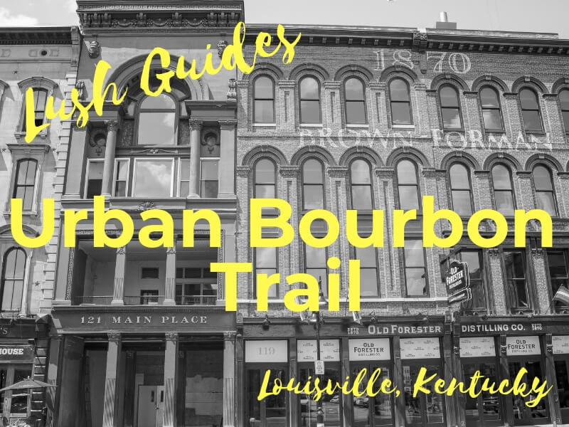 Exploring the Urban Bourbon Trail in Louisville