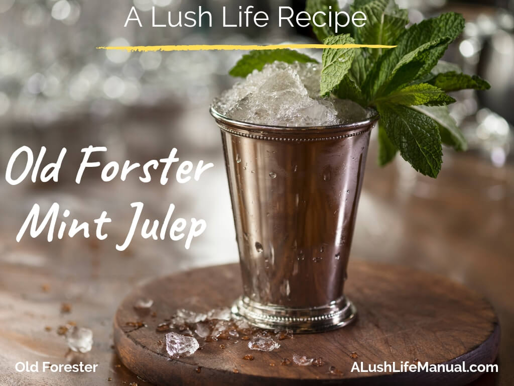 How to Make the Old Forester Mint Julep