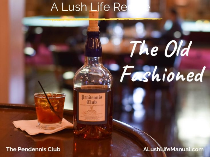 Old Fashioned, The Pendennis Club, Louisville, Kentucky