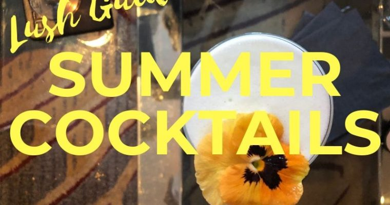 My favorite Summer Cocktails in London