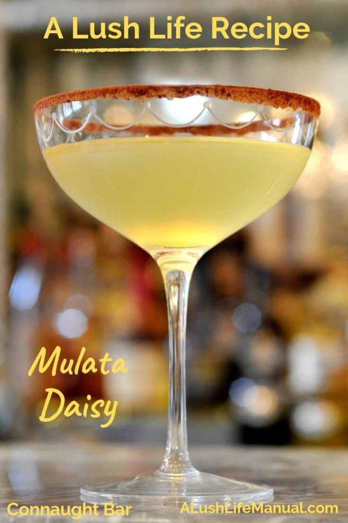 Mulata Daisy, Connaught Bar, London - Pinterest