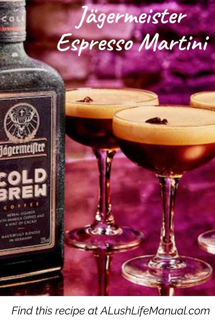 How To Make The Jagermeister Espresso Martini A Lush Life Manual