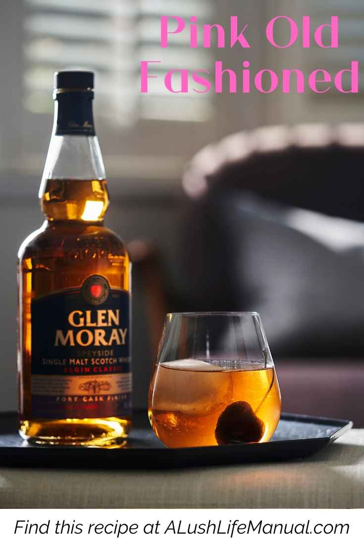 Glen Moray Port Cask Finish_ The Pink Old Fashioned Cocktail Recipe