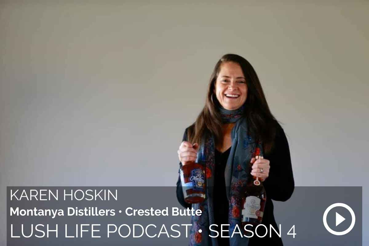 Lush Life Podcast Transcripts: Karen Hoskin– How to Make a Rum Sour in the Mountains (#132)