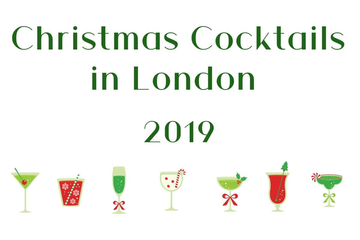 Christmas Cocktails in London 2019!