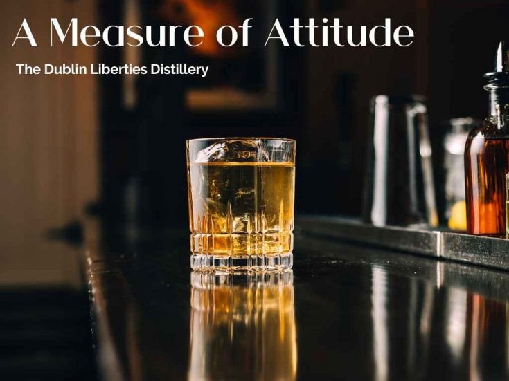 A Measure of Attitude by The Dublin Liberties Distillery - Cocktail Recipe