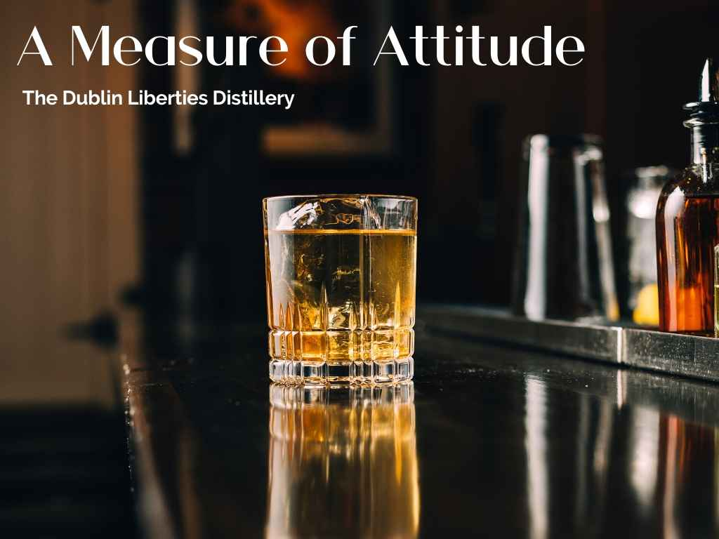 A Measure of Attitude by The Dublin Liberties Distillery – Cocktail Recipe