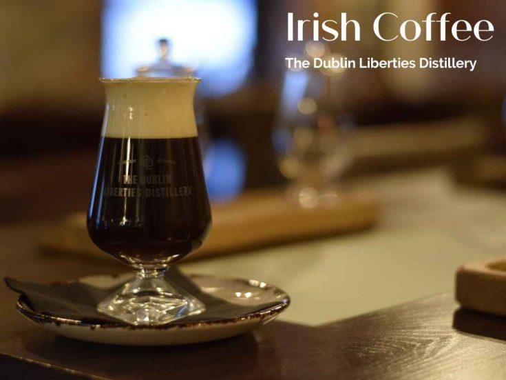 Irish Coffee Cocktail Recipe, The Dublin Liberties Distillery