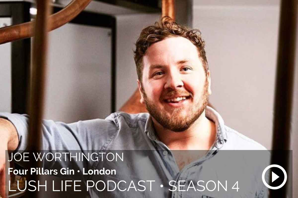Lush Life Podcast Transcripts: Joe Worthington – How to Make Gin in the Yarra Valley (#140)
