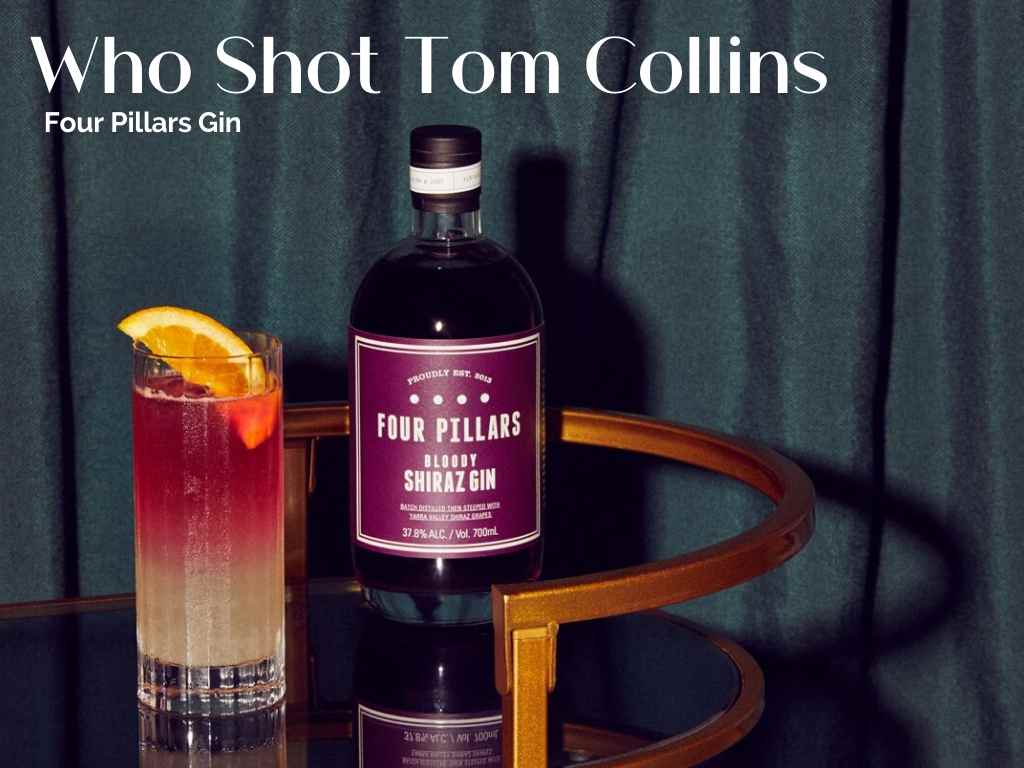 How to make the Four Pillars Gin Who Shot Tom Collins – Cocktail Recipe
