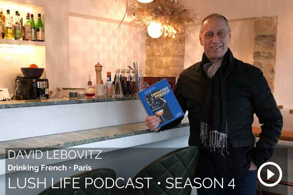 Lush Life Podcast is thrilled to chat with author David Lebovitz.