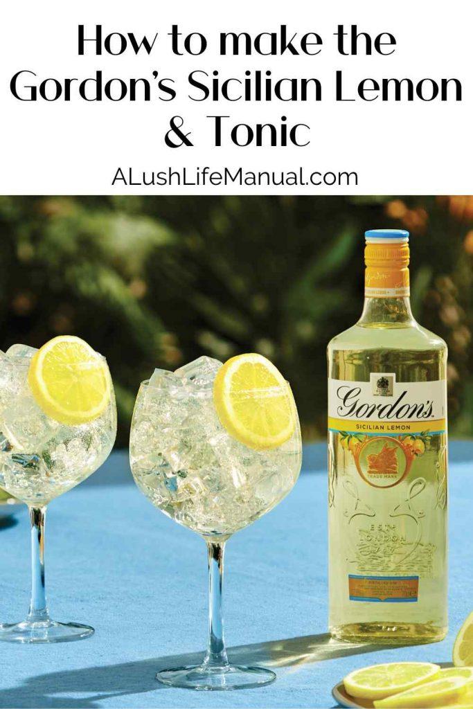 How to make the Gordon's Sicilian Lemon & Tonic - pinterest