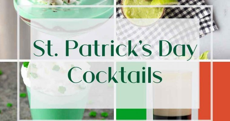 My 10 Favorite St. Patrick's Day Cocktails
