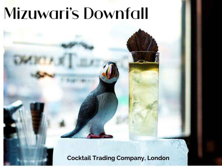 Mizuwari's Downfall, Cocktail Trading Company, London