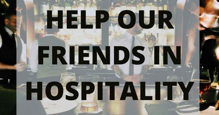 How to Help Our Friends in Hospitality