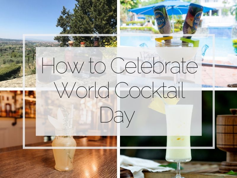 How to Celebrate World Cocktail Day – Cocktail Recipes