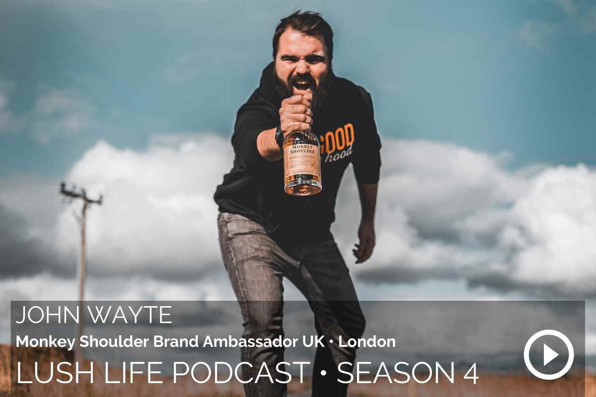 Lush Life Podcast Transcripts: John Wayte – How To Follow the Advice of a Modern Philosopher (#156)