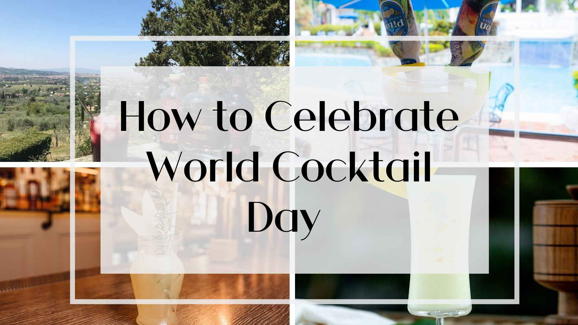 SITE - Celebrate World Cocktail Day (1)