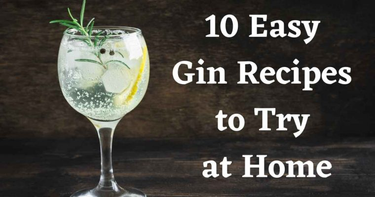 10 Easy Gin Cocktails To Try at Home
