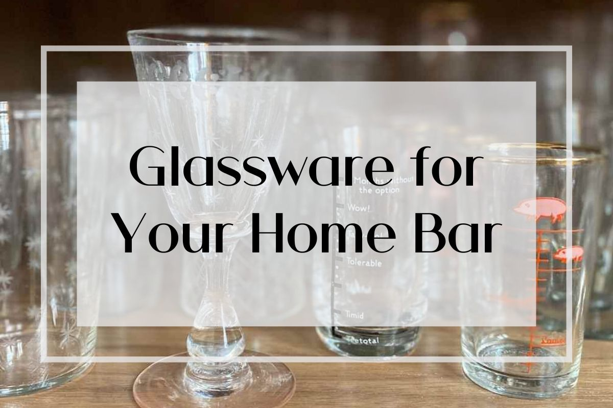 Glassware for your home bar
