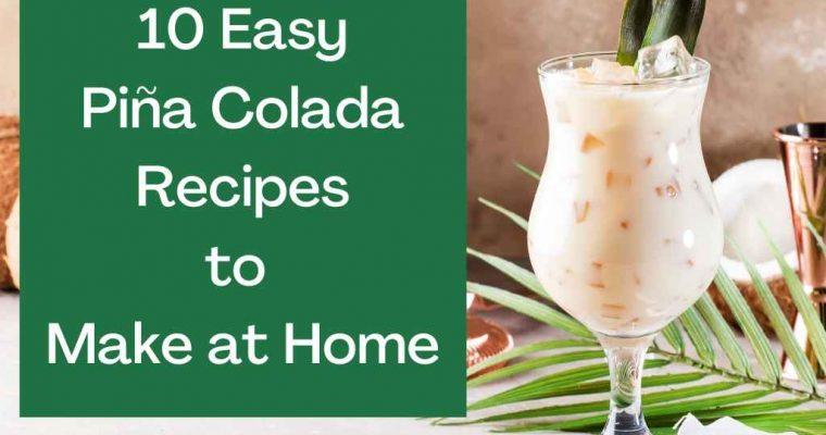 How to Make Easy Piña Colada Cocktails
