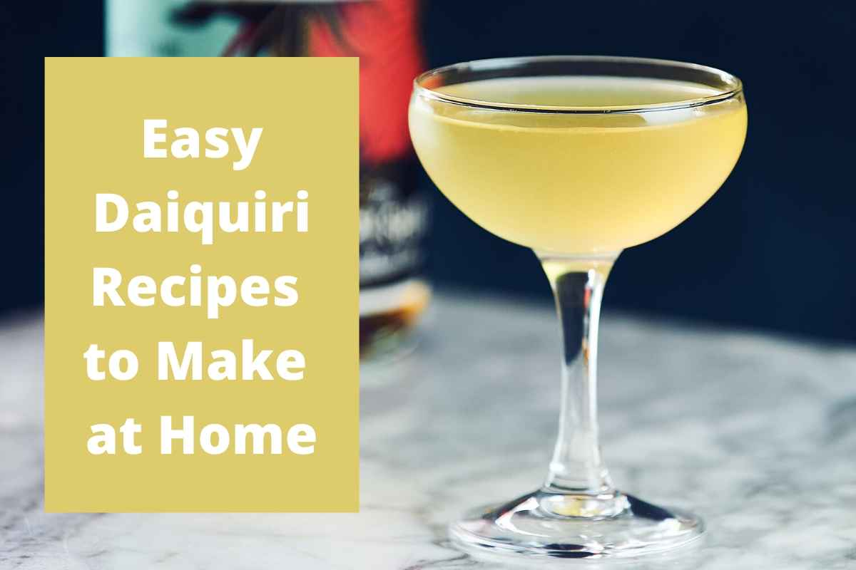 How to Make Easy Daiquiri Recipes at Home