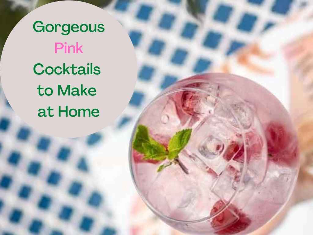 How to Make Pink Cocktails at Home