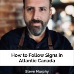 How to follow signs in Atlantic Canada - Steve