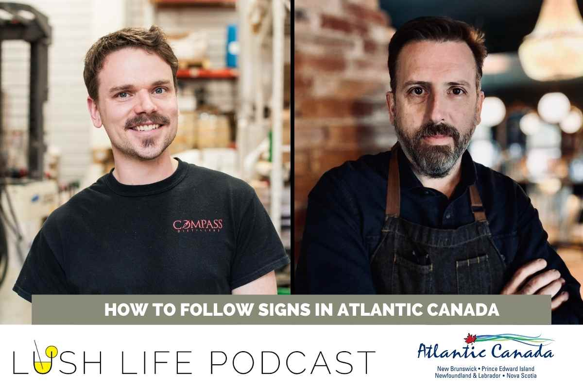 Lush Life Podcast Transcripts: How to Follow Signs in Atlantic Canada (#179)