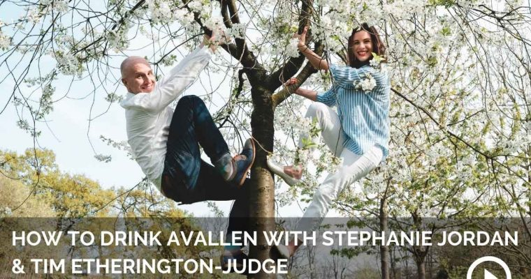 How to Drink Avallen with Stephanie Jordan & Tim Etherington-Judge