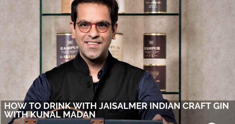 How to Drink Jaisalmer Indian Craft Gin with Kunal Madan